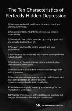 The Ten Characteristics of Perfectly Hidden Depression - Dr. Margaret Rutherford Wellness The Ten Characteristics of Perfectly Hidden Depression - Dr. Anxiety And Depression, Symptoms Of Depression, Depression Facts, Depression Awareness, Depression Treatment, Living With Depression, Dealing With Depression, Therapy For Depression, Writing Tips