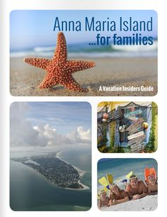 Insiders Guide for Families - Anna Maria Island, Florida - Great Insider Tips and Local information to help you plan your vacation! Read on....