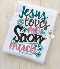 Jesus loves me snow much Shirt or Bodysuit, Christmas Shirt, Girl Christmas Shirt, Girl Winter Shirt, Girl Holiday Shirt by GingerLyBoutique on Etsy