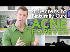 How to Cure Acne: 4 Secrets to Naturally Getting Rid of Acne Forever - YouTube