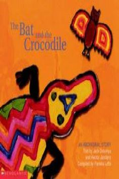 Buy Aboriginal Story: Bat and the Crocodile by Jacko Dolumyu from Boomerang Books, Australia's Online Independent Bookstore Aboriginal Children, Aboriginal Education, Aboriginal Culture, Aboriginal People, Aboriginal Art, Learning Tools, Learning Resources, Early Learning, Australia Continent