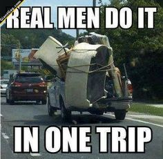 Real Men Do It In One Trip   Click the link to view full image and description : )