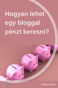 pénzkeresés bloggal hogyan Piggy Bank, Blog, Money Box, Money Bank, Blogging, Savings Jar