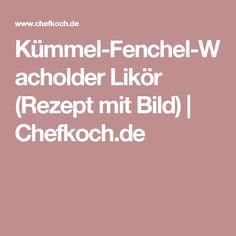 Kümmel-Fenchel-Wacholder Likör (Rezept mit Bild) | Chefkoch.de