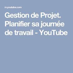 Gestion de Projet. Planifier sa journée de travail - YouTube