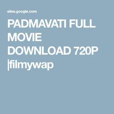 PADMAVATI FULL MOVIE DOWNLOAD 720P  filmywap