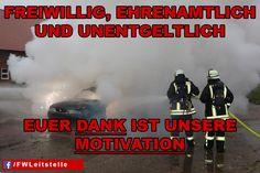 """""""Freiwillig, ehrenamtlich und unentgeltlich. Euer Dank ist unsere Motivation.  #FFW #FW #Feuerwehr #Freiwillige #ehrenamt #FWLeitstelle #feuerwehrleute #feuerwehrmann #feuerwehrfrau"""