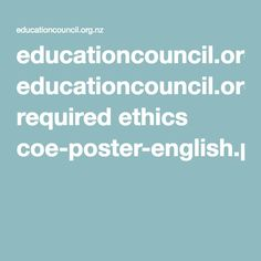 Education Council Code of Ethics. I have included both the ECE CoE, and the EI CoE, and believe that this CoE will also be valuable in helping me to understand the ethical perspective of other educators. Treaty Of Waitangi, Code Of Ethics, Reflective Practice, Staff Room, Early Intervention, Coding, Teacher, Education, Pdf
