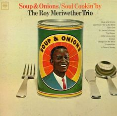 "Vintage album cover ""Soup & Onions"", by The Roy Meriwether Trio."