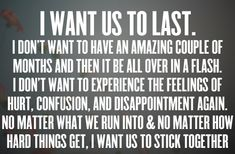 i want us to last!!