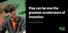 Alex Klein, Kano founder at #TCDisrupt Play can be one of the greatest accelerators of invention -Alex Klein of Kano.