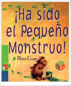 """¡Ha sido el Pequeño Monstruo!"" de Helen Cooper"