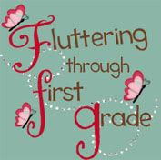 Fluttering through first grade - awesome resources to purchase through TpT and great boards on their pinterest site.