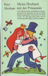 Meine Hochzeit mit der Prinzessin von Peter Abraham