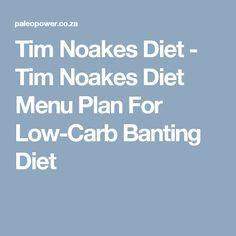 Tim Noakes Diet - Tim Noakes Diet Menu Plan For Low-Carb Banting Diet