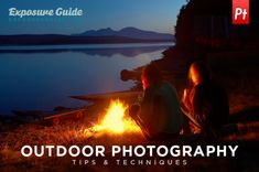 Outdoor Photography Tips..More to taking pictures then just snapping away