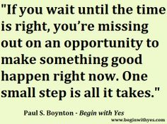 -Paul S. Boynton, author of #BeginWithYes www.beginwithyes.com #quotes