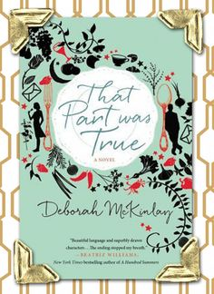 """""""That Part Was True"""" by Deborah McKinlay is part """"Sleepless in Seattle"""" and part """"Something's Gotta Give"""" and this equates to a delightful book that leaves you with a lingering smile on your face   Book Review"""