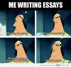 Me writing essays is like Kronk from The Emperor's New Groove