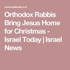 Orthodox Rabbis Bring Jesus Home for Christmas - Israel Today   Israel News