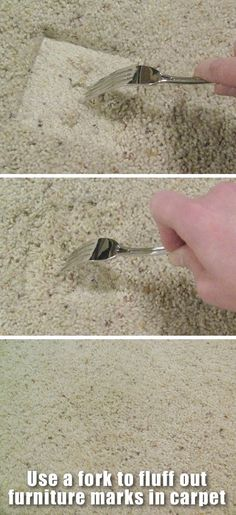use a fork to fluff carpet where furniture has been                                                            23 Mind-Blowing Hacks You Will Want To Share On Facebook