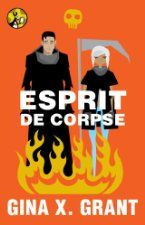 Esprit de Corpse ($2.99 Kindle), the third novel in The Reluctant Reaper series by Gina X. Grant [Pocket Star / Simon and Schuster], released today. You can also get the first two in the series, The Reluctant Reaper and Scythe Does Matter, for the same $2.99 price.