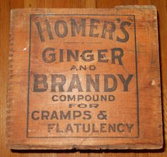 Homer's Ginger & Brandy Compound for Cramps & Flatulency wooden crate Vintage Crates, Old Crates, Vintage Bottles, Wooden Crates, Vintage Labels, Vintage Signs, Vintage Decor, Vintage Packaging, Wooden Spoons