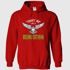 Trust me Im a building custodian t shirts t-shirts shirt hoodies hoodie, Order HERE ==> https://www.sunfrog.com/Names/Trust-me-I-Red-32885085-Hoodie.html?41088