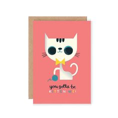 You Gotta be Kitten Me Greetings Card  Cute by stephsayshello, £2.75