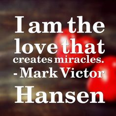 #love #miracles #quotes #markvictorhansen