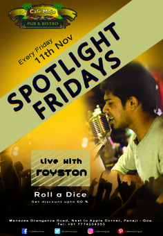Steal the show this Friday as Spotlight Fridays is back again! Café Mojo Goa is the place to be, so look no more and head there. Enjoy your night with some live music feat Royston, lip smacking food and dance the night away. #Pubs #Party #Music #Beer #EatLocal   #Beers #Enjoy #BeerDrinks  #Parties #PartyMusic #GoodTimes  #Dance #Pub #Fun #DrinkLocal #OntheBar  #Drinks #Goa  #OnthePub  #Clubbing #Club #Lounge #Bar #Amazing #Great #NightOut