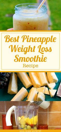Best Pineapple Weight Loss Smoothie Recipe♨http://recipe-world.net/best-pineapple-weight-loss-smoothie-recipe/?i=p