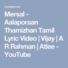 Mersal - Aalaporaan Thamizhan Tamil Lyric Video | Vijay | A R Rahman | Atlee - YouTube