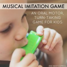 Musical Imitation Game {An Oral Motor, Turn-Taking Game for Kids}