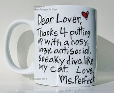 "Dear Lover Thanks for putting up with a by Meanmuggin39cups Valentine's Day Gift Mug (Home of the original ""Dear Mom, Thanks for putting up with a spoiled child"" mug."