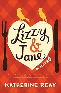 Lizzy & Jane by Katherine Reay. A story of two sisters, bound together by family, food, and a passion for Jane Austen. Jane Austen, Books To Read, My Books, Reading Books, Famous Sisters, Happy Reading, Reading Challenge, Great Books, Book Lists