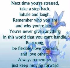 next time youre stressed life quotes quotes positive quotes quote flowers happy life positive wise advice wisdom life lessons positive quote