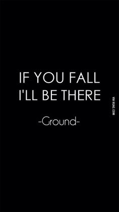 If You Fall... Funny Wallpapers For Phones, Awesome Wallpapers For Iphone, Screenlock Wallpapers, Desktop Backgrounds, Sarcastic Wallpaper, Iphone Wallpaper Quotes Funny, Lock Screen Wallpaper Funny, Funny Lockscreen, Black Wallpaper Iphone