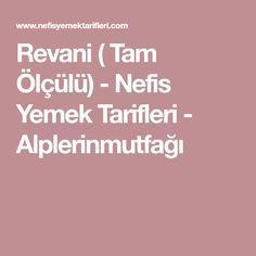 Revani ( Tam Ölçülü) - Nefis Yemek Tarifleri - Alplerinmutfağı