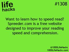 How to improve reading speed and comprehension.1000 Life Hacks