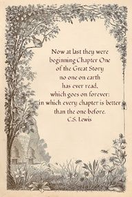 Lewis, Chapter One of the Great Story. This is one of my favorite quotes from the chronicles of Narnia books. Great Quotes, Me Quotes, Inspirational Quotes, Beauty Quotes, Couple Quotes, Motivational, End Of Life Quotes, Aslan Quotes, Love Story Quotes