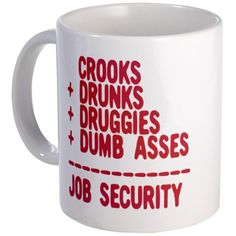 Law Enforcement Job Security Coffee Mug