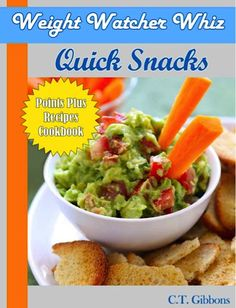 FREE e-Cookbook: Weight Watcher Whiz Quick Snacks Points Plus Recipes