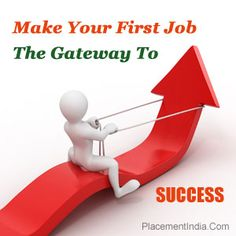 Make Your First Job The Gateway To SUCCESS
