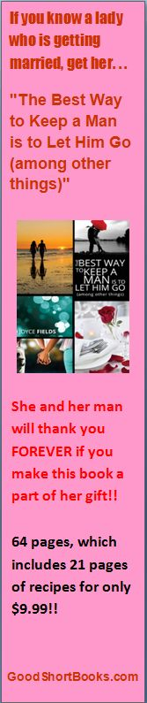"""Going to a bridal shower?  Add this book to her gift!!  """"The Best Way to Keep a Man is to Let Him Go (among other things)"""" at www.GoodShortBooks.com!!"""