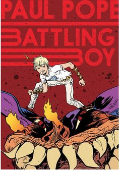 Paul Pope's Battling Boy is actually coming out in 2013