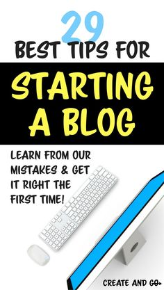Learn our best tips for starting a blog and how to start a blog the RIGHT way based on the blogging mistakes that we made! #blogtips #createandgo