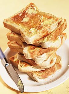 Buttered toast. Must be hot with the butter starting to melt!!
