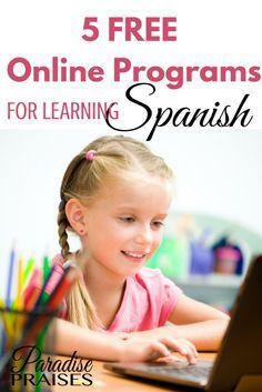 5 Free Online Programs for Learning Spanish via ParadisePraises.com
