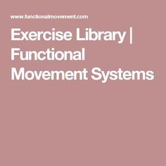 Exercise Library   Functional Movement Systems